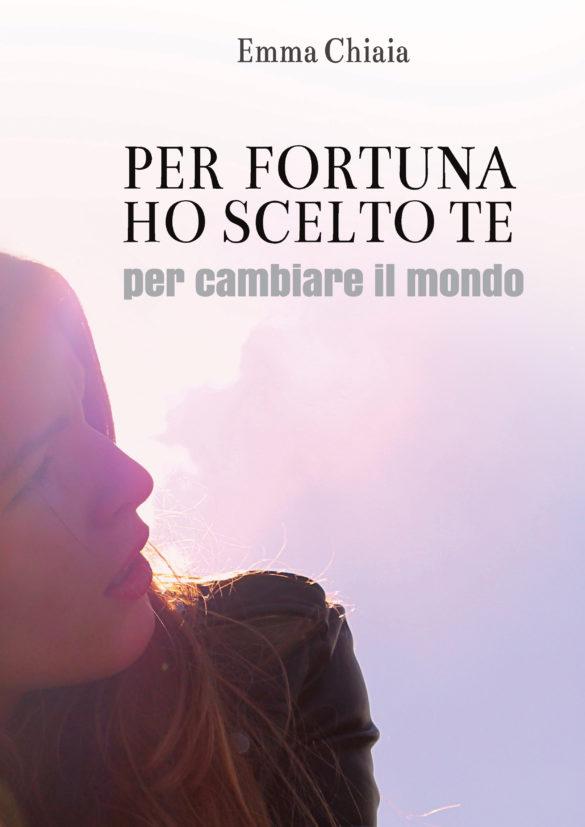 Cover del libro Per Fortuna ho Scelto Te